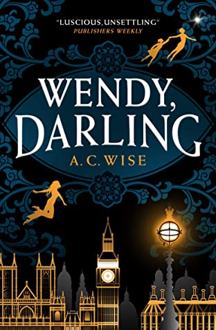 Wendy, Darling by A.C. Wise