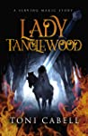 Lady Tanglewood (The Serving Magic)