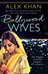 Bollywood Wives: An addictive, gripping, sexy thriller that will have you hooked