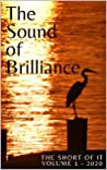 The Sound of Brilliance: The Short of It - Volume 1 - 2020
