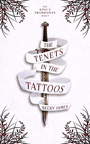 The Tenets in the Tattoos (The King's Swordsman, #1)