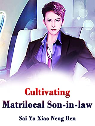 Cultivating Matrilocal Son-in-law: Book 3