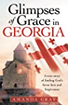Glimpses of Grace in Georgia: A True Story of Finding God's Favor, Love and Forgiveness