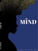 The Mind by Gloria  Foster