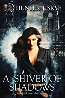 A Shiver of Shadows (Hell Gate, #2)