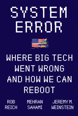 System Error: How Big Tech Disrupted Everything and Why We Must Reboot