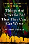 Things Are Never So Bad That They Can't Get Worse by William Neuman