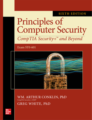 Principles of Computer Security: Comptia Security+ and Beyond, Sixth Edition (Exam Sy0-601)