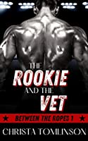 The Rookie and the Vet (Between the Ropes #1)