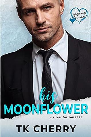 His Moonflower (Single Dad's Romance)