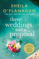 Three Weddings and a Proposal: One summer, three weddings, and the shocking phone call that changes everything . . .