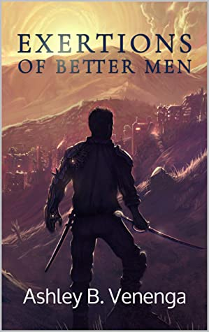 Exertions of Better Men (The Better Men Series Book 1)