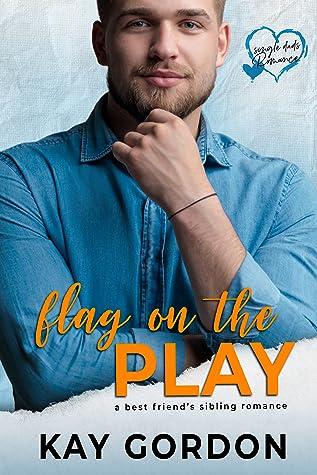 Flag on the Play (Single Dad's Romance, #5)