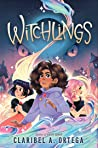 Witchlings by Claribel A. Ortega