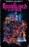 The Razorblades in my Head by Donnie Goodman