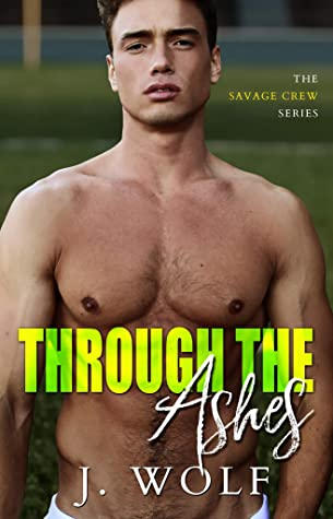 Through the Ashes (The Savage Crew, #2)