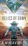 Relics of Dawn: A Mystery Written in Earth