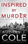 Inspired by Murder (Emerald City #2)