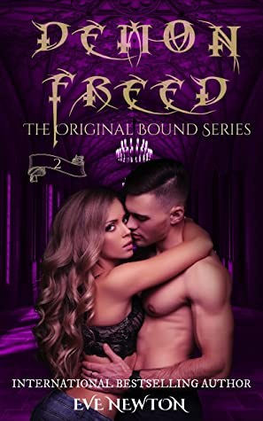 Demon Freed: Bound Series, Book 2: The Original MF Version