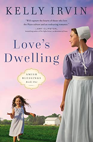 Love's Dwelling (Amish Blessings #1)