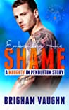 Embracing His Shame (Naughty in Pendleton, #2)