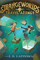 Strangeworlds Travel Agency (Strangeworlds Travel Agency #1)