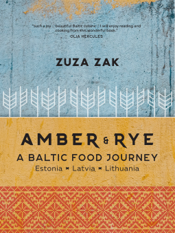 Amber & Rye: A Baltic food journey Estonia Latvia Lithuania