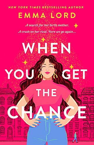 When You Get the Chance by Emma Lord