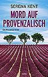 Mord auf Provenzalisch: Ein Provence-Krimi