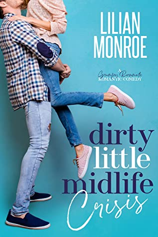 Dirty Little Midlife Crisis (Heart's Cove Hotties, #1)