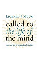 Called to the Life of the Mind: Some Advice for Evangelical Scholars