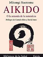 Aikido o la armonía de la naturaleza