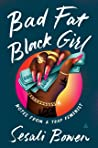 Bad Fat Black Girl: Notes from a Trap Feminist