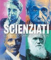 Scienziati che hanno cambiato la storia