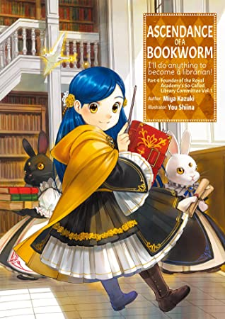 Ascendance of a Bookworm: Part 4 Volume 1