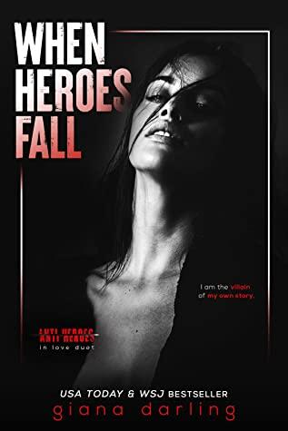 When Heroes Fall (Anti-Heroes in Love, #1)