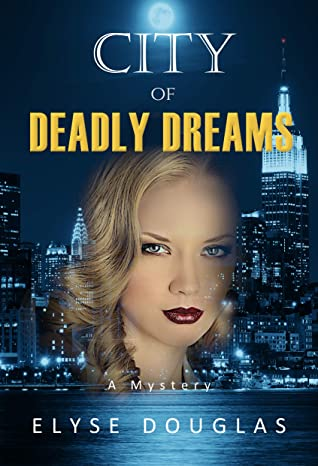 City of Deadly Dreams by Elyse Douglas