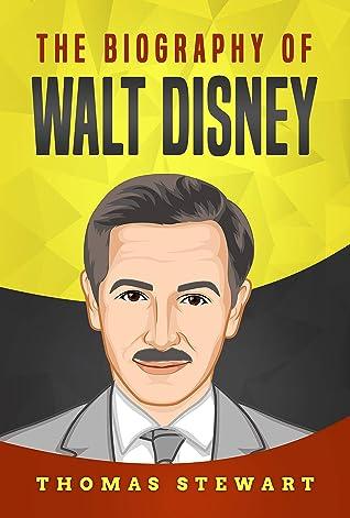 The Biography of Walt Disney
