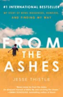 From the Ashes: My Story of Being Indigenous, Homeless, and Finding My Way