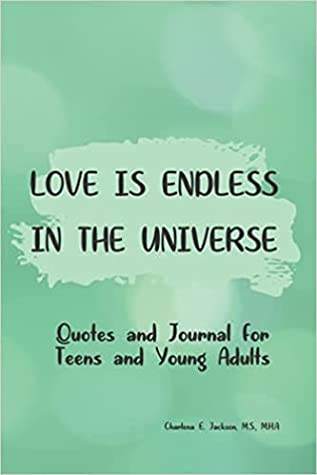 Love is Endless in the Universe: Quotes and Journal for Teens and Young Adult
