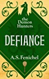 Defiance (The Demon Hunters Book 4)