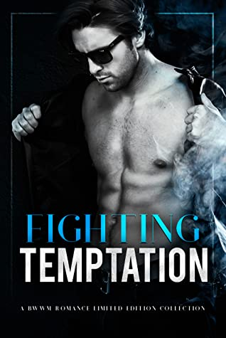 Fighting Temptation: A BWWM Romance Limited Edition Collection