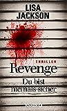 Revenge – Du bist niemals sicher: Thriller