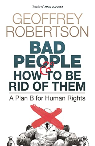 Bad People – and How to Be Rid of Them: A Plan B for Human Rights