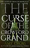 The Curse of the Crowford Grand (The Ghosts of Crowford #8)