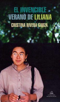 El invencible verano de Liliana by Cristina Rivera Garza