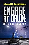 Engage at Dawn: Seize and Destroy