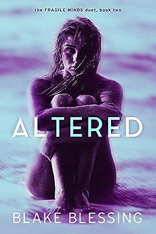 Altered (The Fragile Minds Duet, #2)