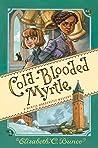 Cold-Blooded Myrtle (Myrtle Hardcastle Mystery #3)