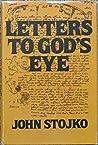 Letters to God's Eye by John Stojko